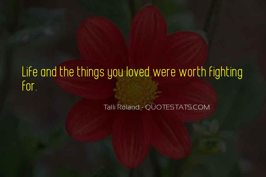 Quotes About Life Worth Fighting For #1548704