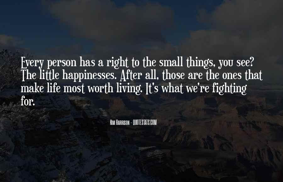 Quotes About Life Worth Fighting For #1604109