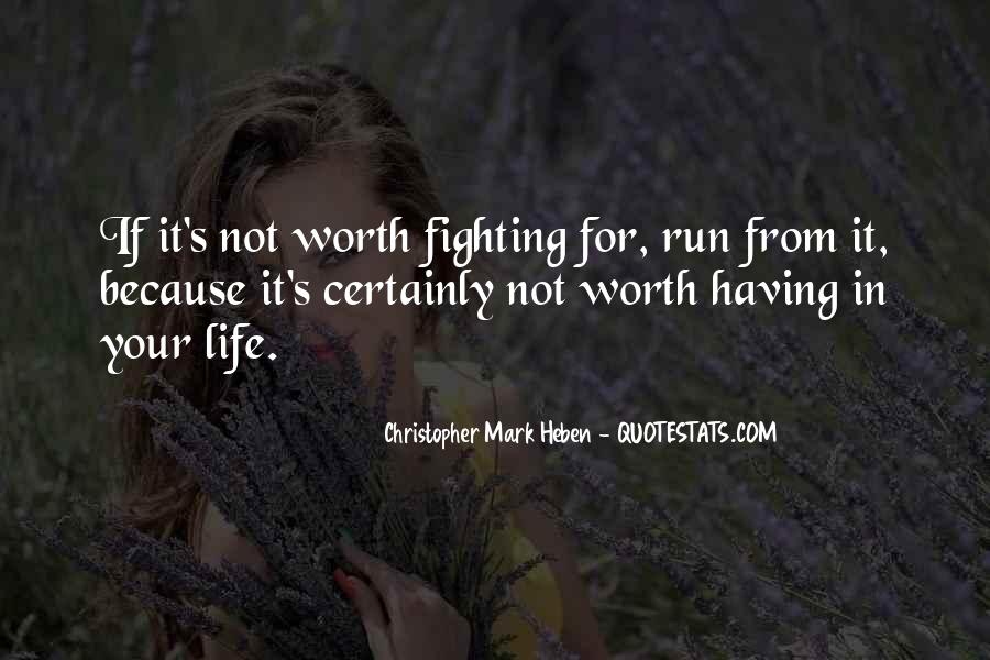 Quotes About Life Worth Fighting For #1770265