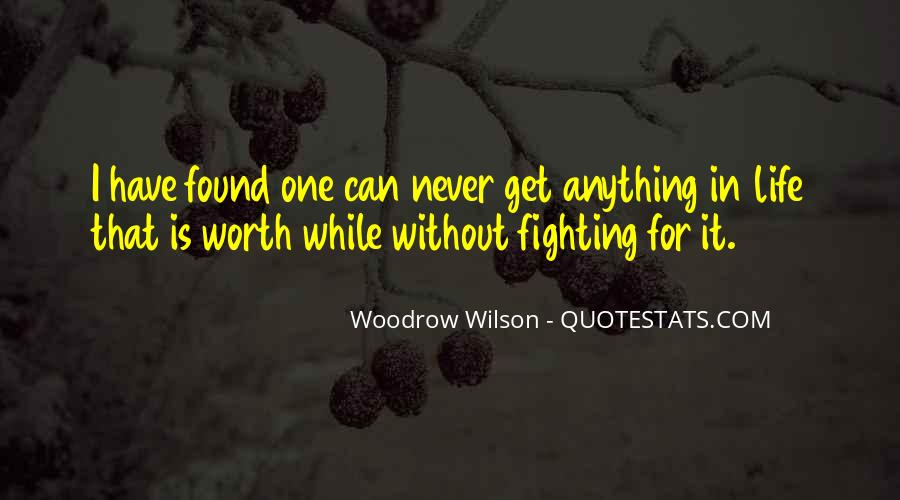 Quotes About Life Worth Fighting For #1867706