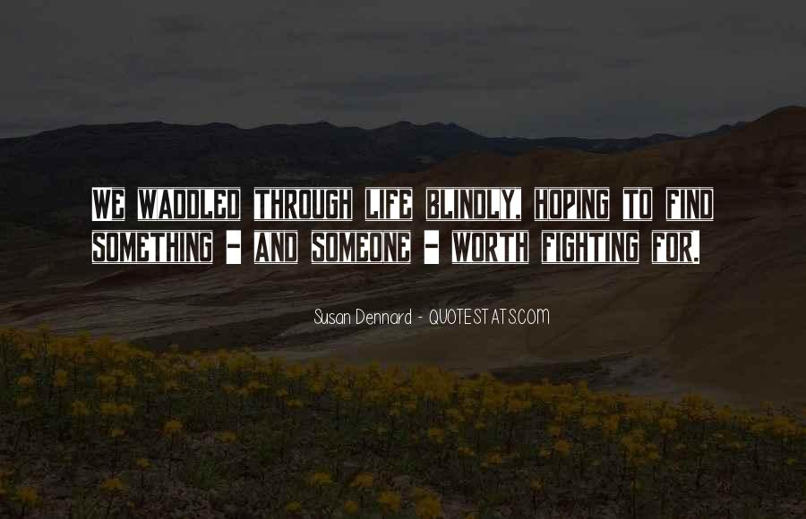 Quotes About Life Worth Fighting For #326251