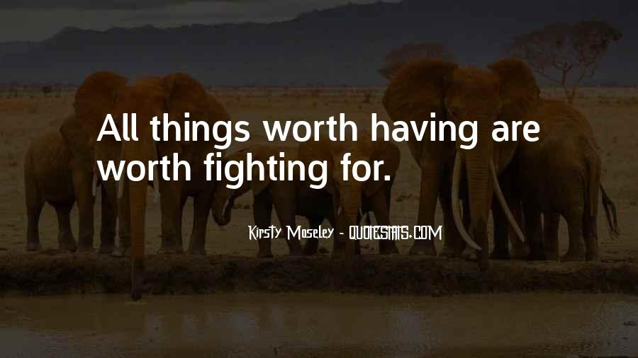 Quotes About Life Worth Fighting For #675075