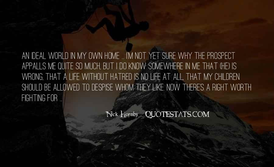 Quotes About Life Worth Fighting For #815989