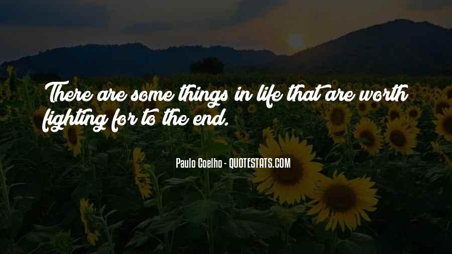 Quotes About Life Worth Fighting For #869639