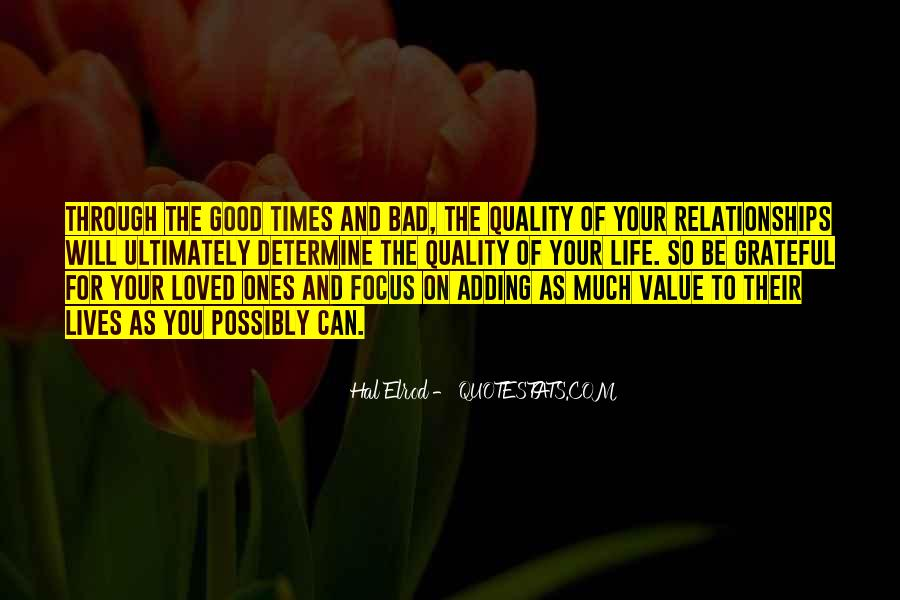 Quotes About The Good And Bad Times #1095362