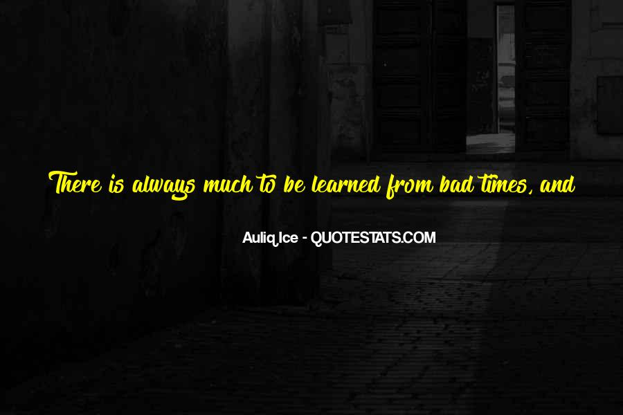 Quotes About The Good And Bad Times #1170056