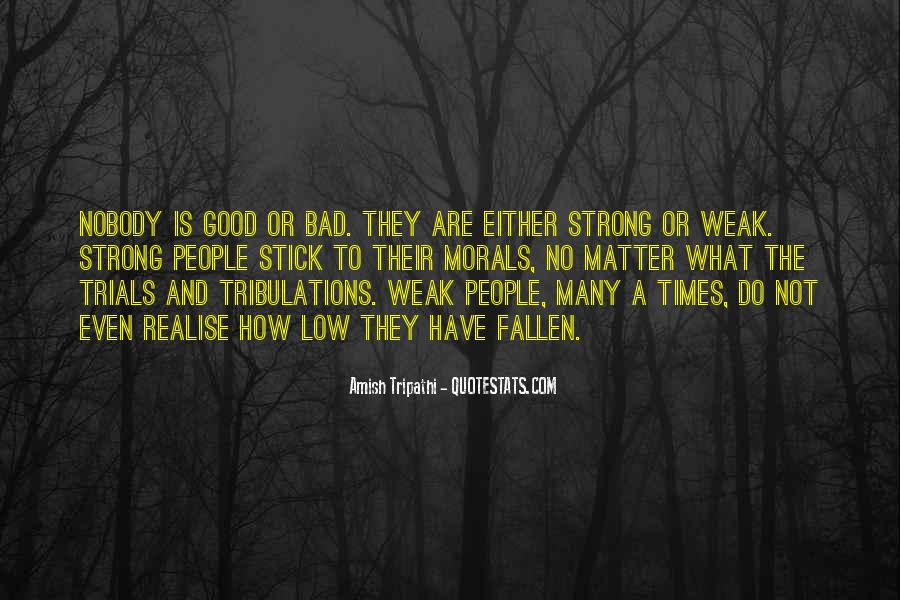 Quotes About The Good And Bad Times #1251544