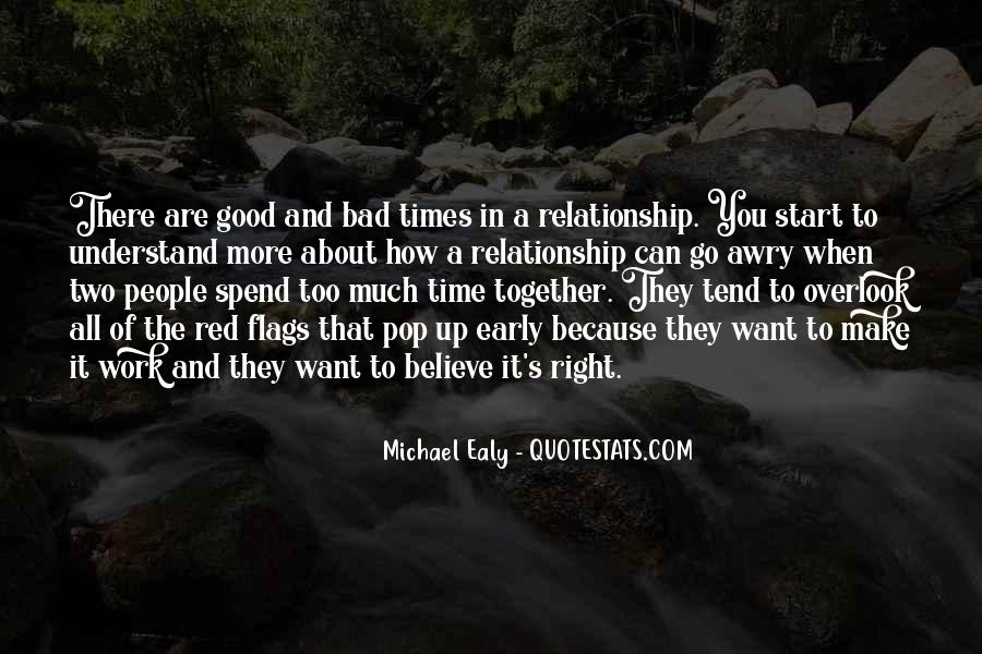 Quotes About The Good And Bad Times #1363189