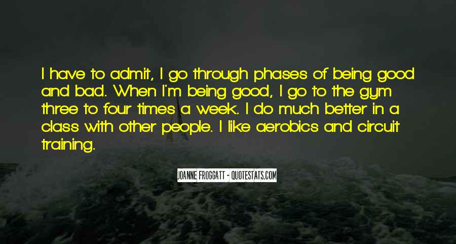 Quotes About The Good And Bad Times #1364398