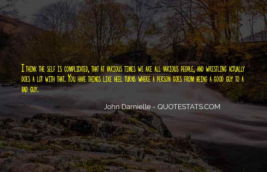 Quotes About The Good And Bad Times #1371602