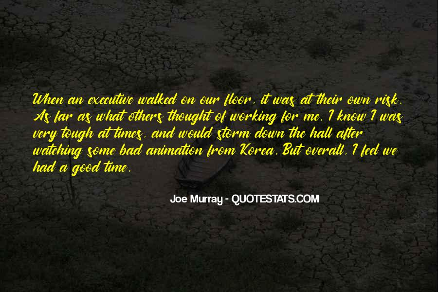 Quotes About The Good And Bad Times #1498852