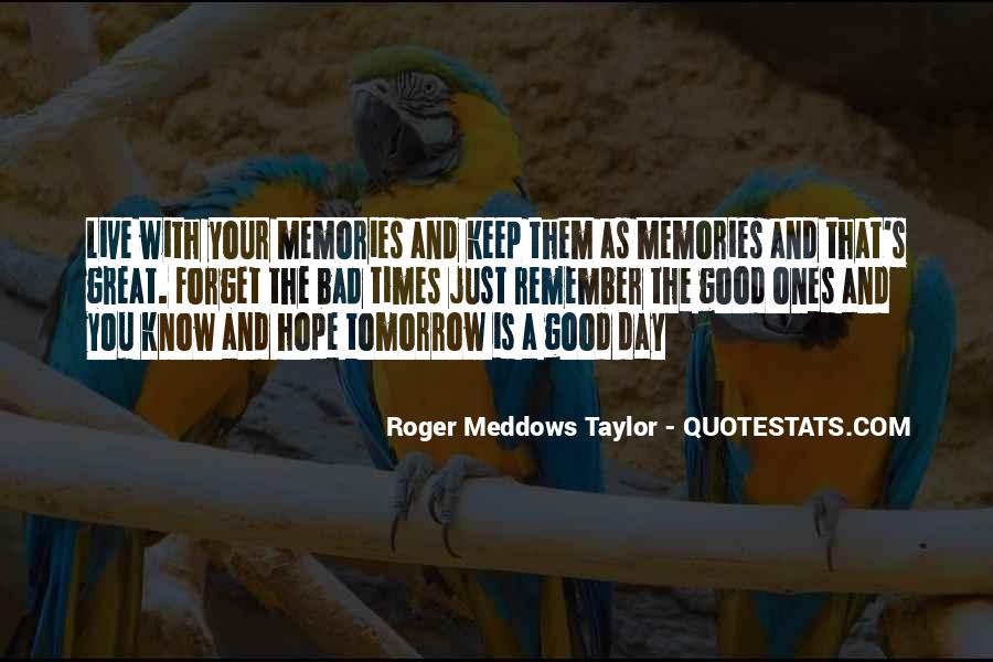 Quotes About The Good And Bad Times #1573061