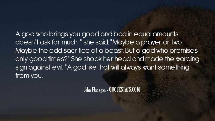 Quotes About The Good And Bad Times #1636355