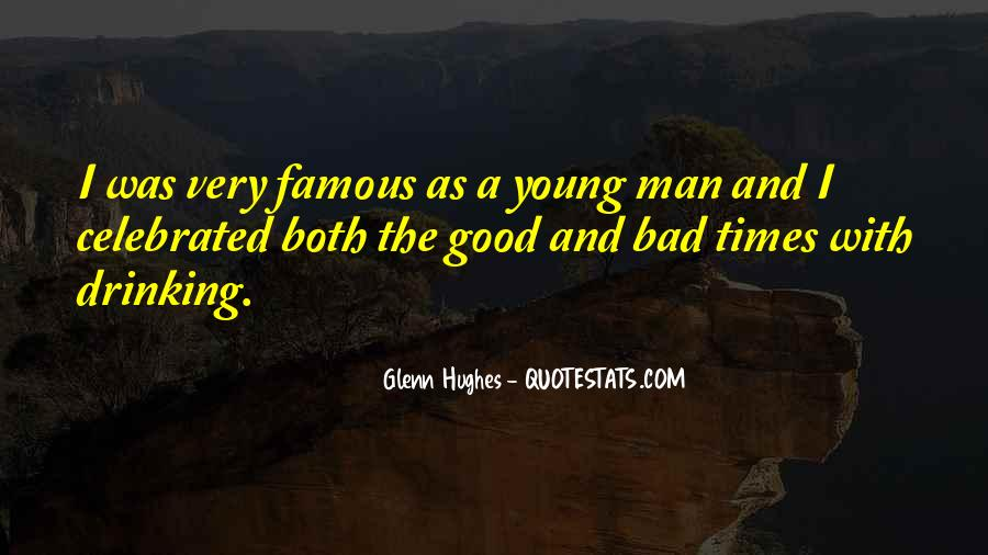 Quotes About The Good And Bad Times #1673946