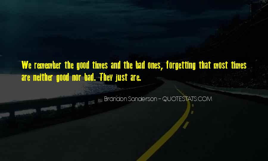 Quotes About The Good And Bad Times #1782320