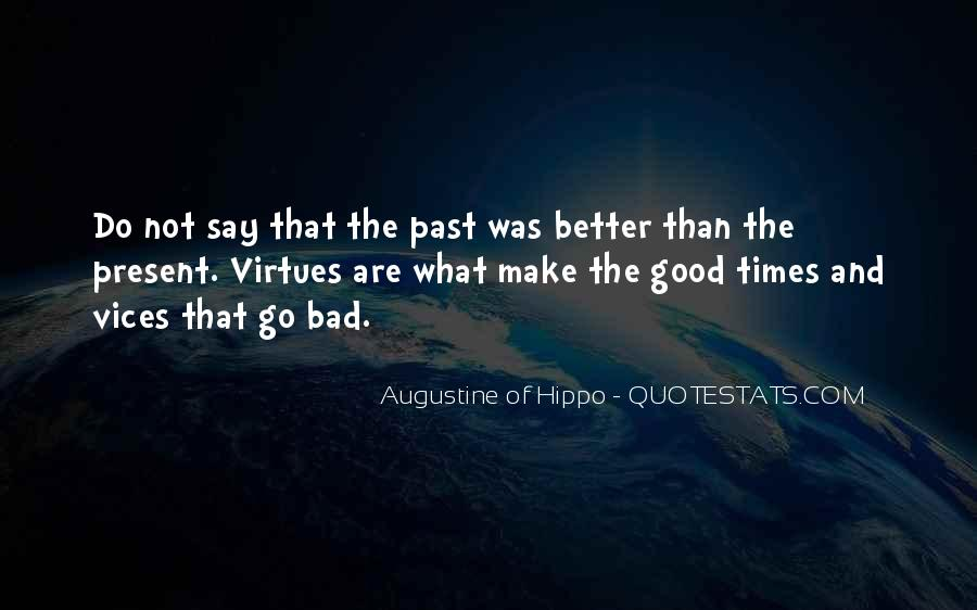 Quotes About The Good And Bad Times #1803309