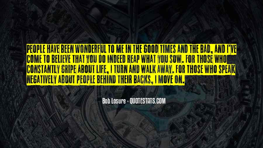 Quotes About The Good And Bad Times #377454