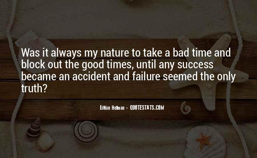 Quotes About The Good And Bad Times #418855