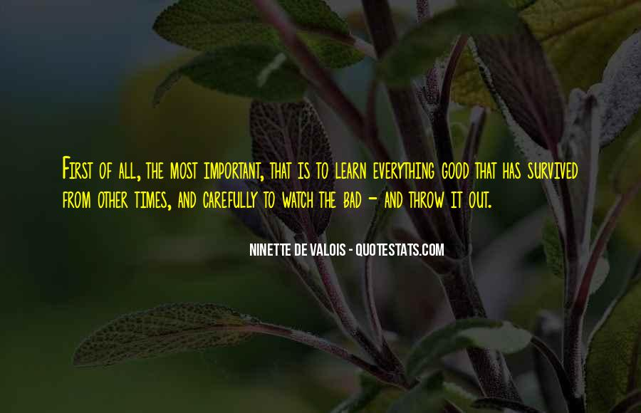 Quotes About The Good And Bad Times #437764