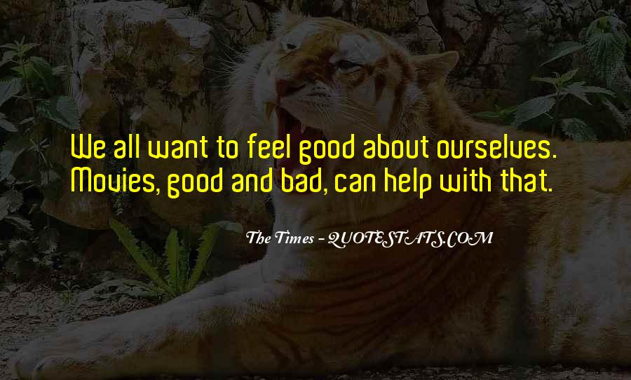 Quotes About The Good And Bad Times #439340