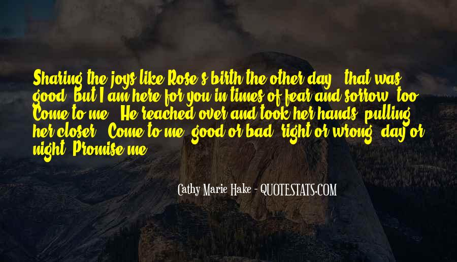Quotes About The Good And Bad Times #514372