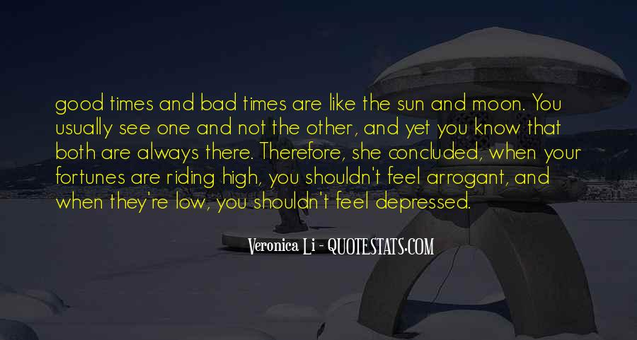 Quotes About The Good And Bad Times #658980