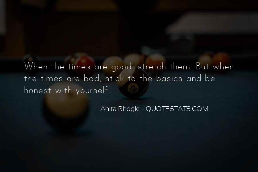 Quotes About The Good And Bad Times #685309