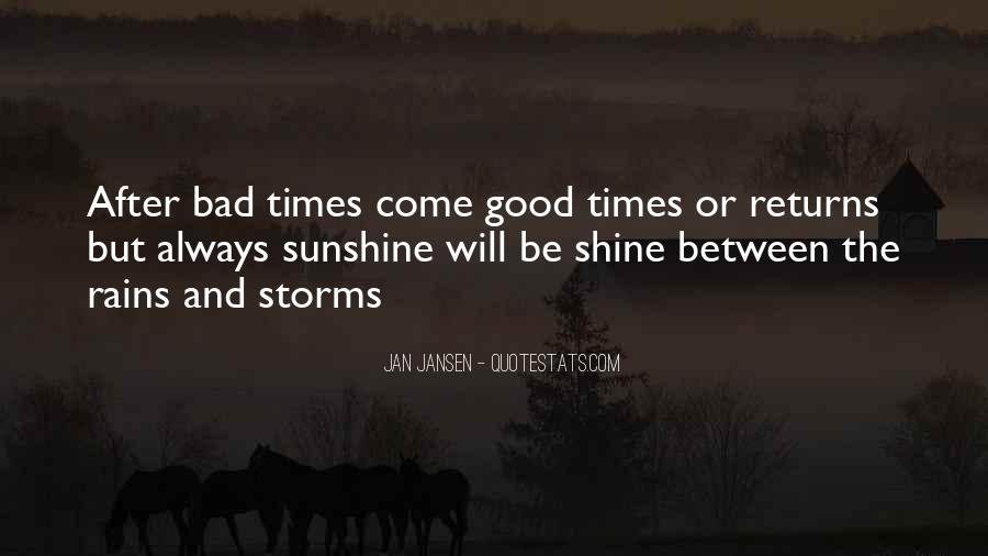 Quotes About The Good And Bad Times #698197
