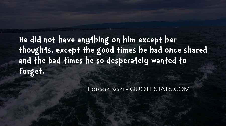 Quotes About The Good And Bad Times #897947