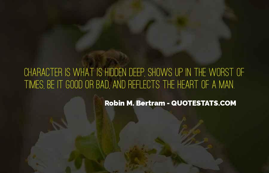 Quotes About The Good And Bad Times #901530