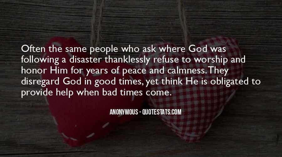 Quotes About The Good And Bad Times #914883