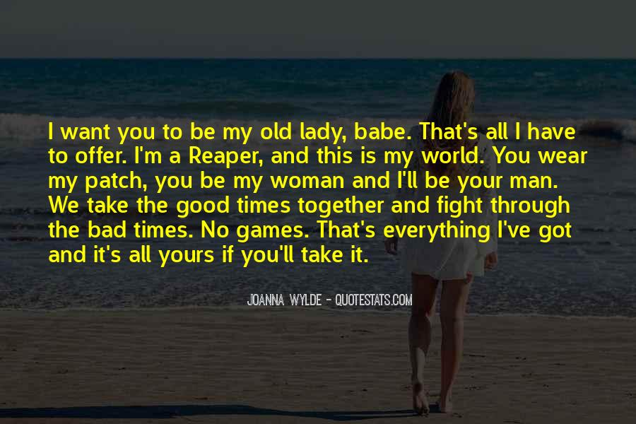 Quotes About The Good And Bad Times #928634