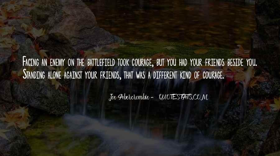 Quotes About Friends Standing Beside You #535347