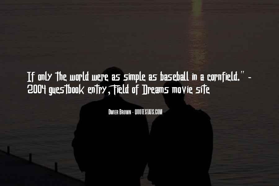 Quotes About Baseball Field Of Dreams #1436149