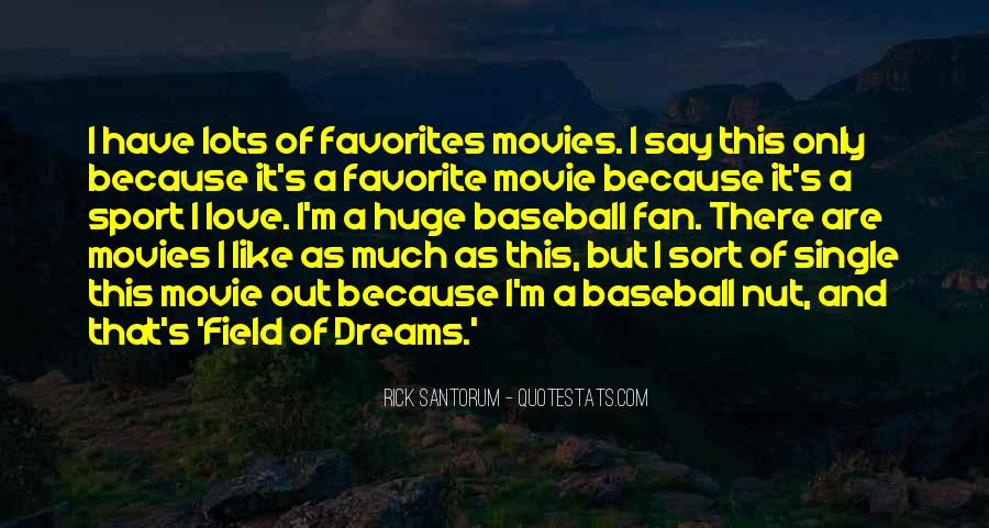Quotes About Baseball Field Of Dreams #532322