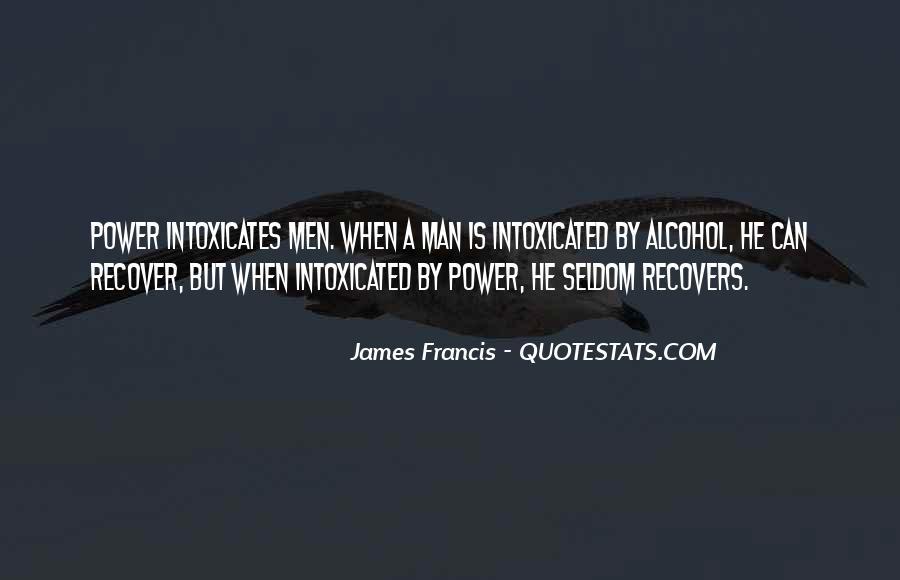 Intoxicates Quotes #106472
