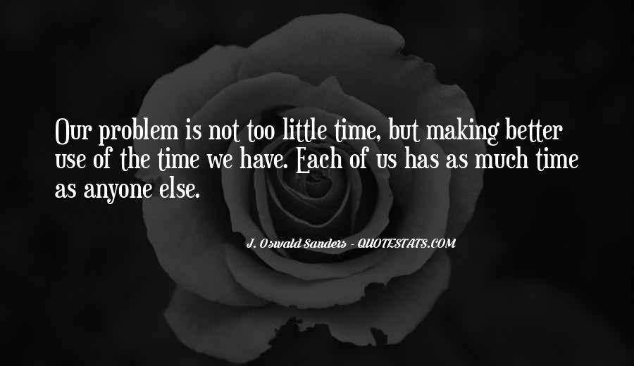 Quotes About Making Use Of Time #1357006
