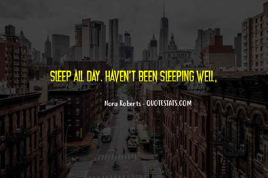 Quotes About Sleeping All Day #1660106
