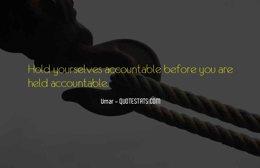 Quotes About Being Held Accountable #1393938