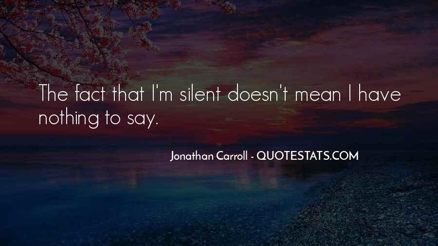 Quotes About Nothing To Say #110576