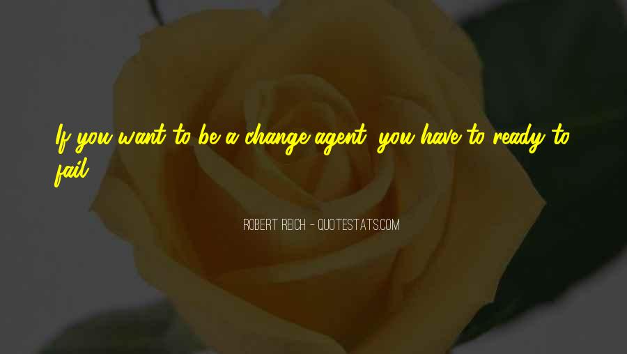 Quotes About Change Agents #1518309