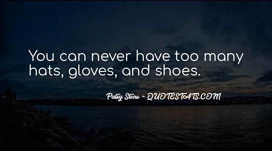 Quotes About Hats And Gloves #301707