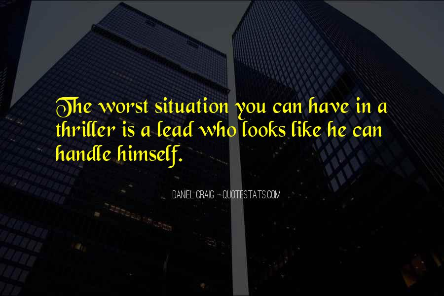 Quotes About Worst Situation #1089319
