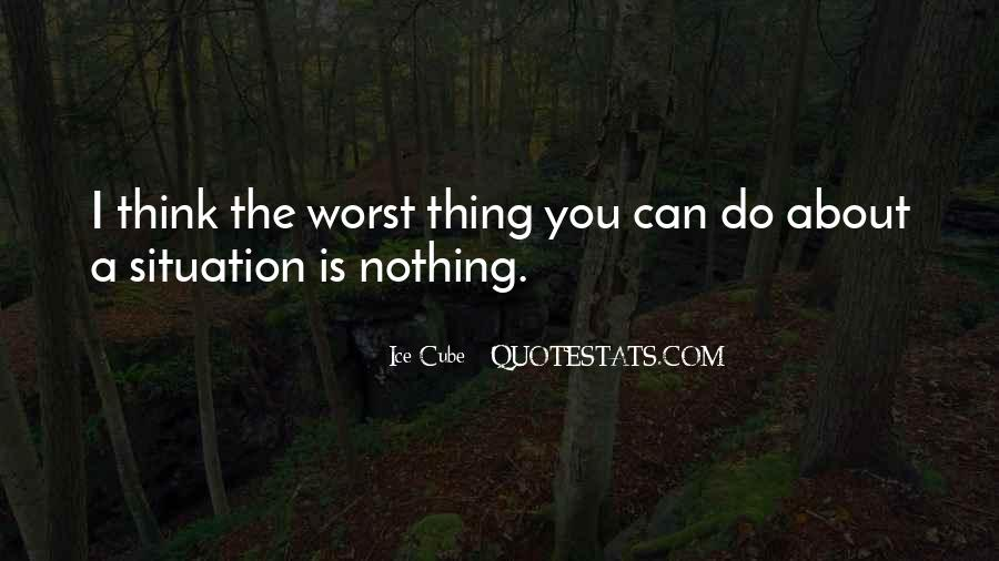 Quotes About Worst Situation #1180884