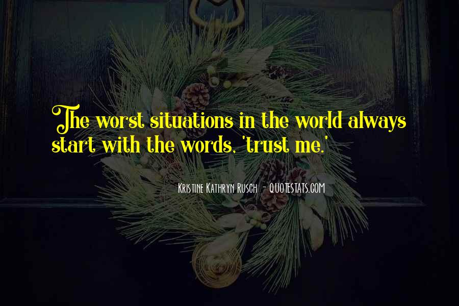 Quotes About Worst Situation #1851973