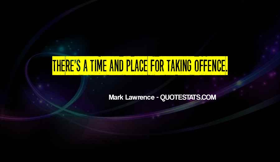 Quotes About Taking Offence #1732412