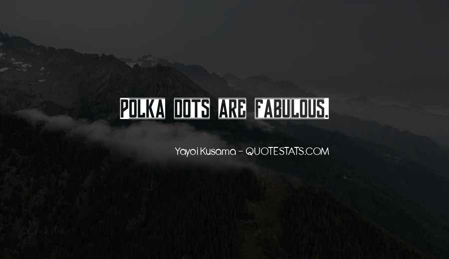 Kusama's Quotes #1010629