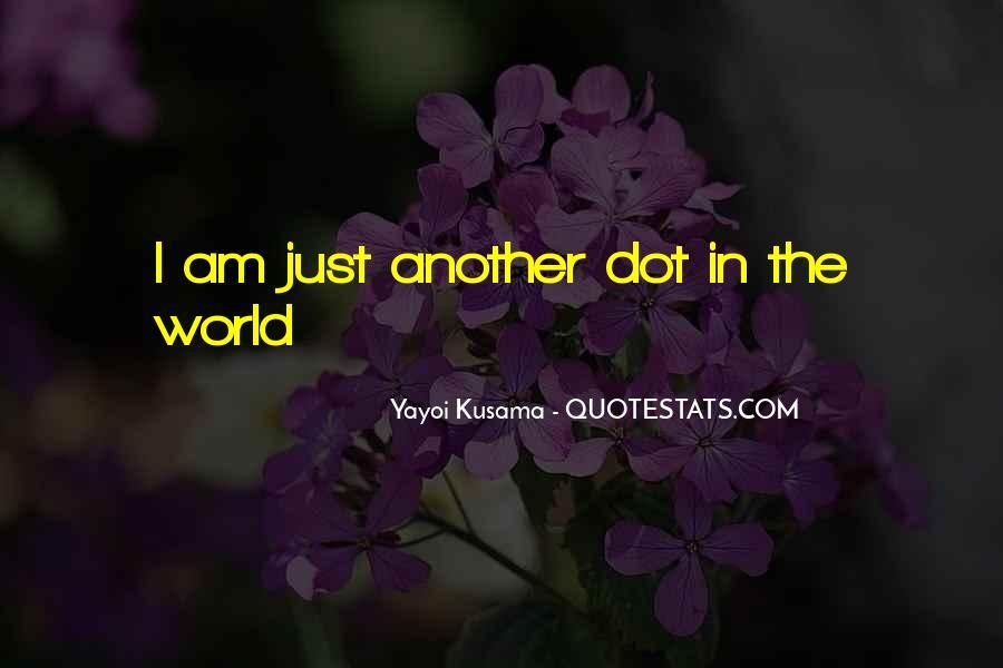 Kusama's Quotes #1016392
