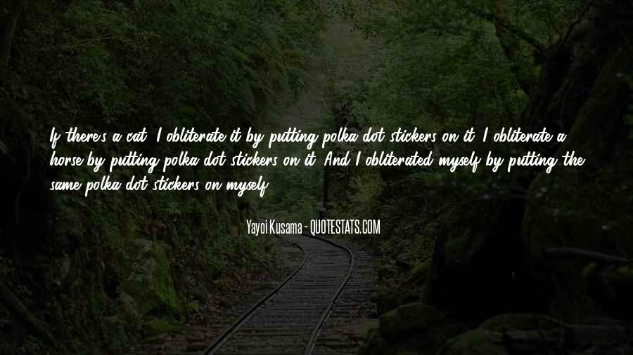 Kusama's Quotes #1148093