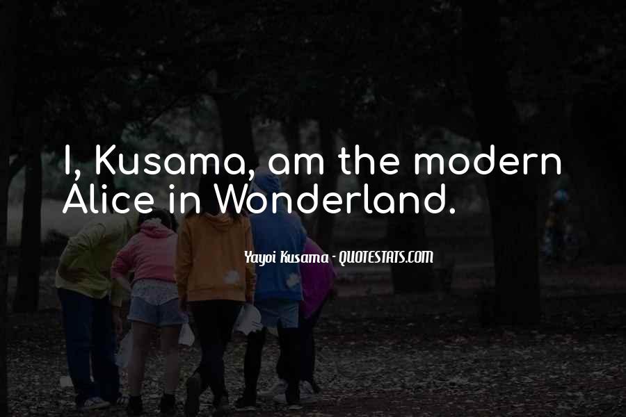 Kusama's Quotes #1580625